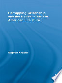 Remapping Citizenship and the Nation in African-American Literature