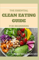 The Essential Clean Eating Guide for Beginners
