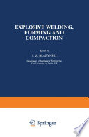 Explosive Welding, Forming and Compaction