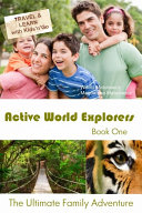 Active World Explorers - The Ultimate Family Adventure Book One