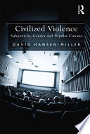Civilized Violence  : Subjectivity, Gender and Popular Cinema