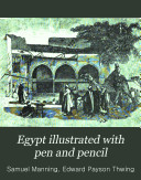 Egypt Illustrated with Pen and Pencil