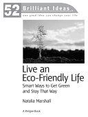 Live an Eco-Friendly Life (52 Brilliant Ideas)