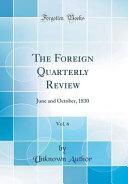 The Foreign Quarterly Review  Vol  6