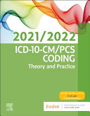 ICD 10 CM PCS Coding  Theory and Practice  2021 2022 Edition