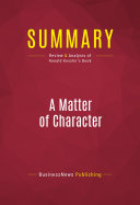 a matter of character a critical A a person considered as having a specific quality or attribute: being a man of the world and a public character, [he] took everything as a matter of course (george eliot.