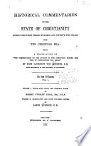 Historical Commentaries on the State of Christianity During the First Three Hundred and Twenty five Years from the Christian Era