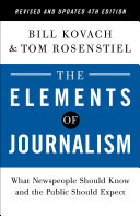 The Elements of Journalism  Revised and Updated 4th Edition