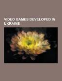Video Games Developed in Ukraine Book