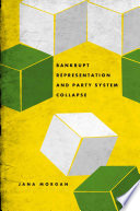Bankrupt Representation and Party System Collapse Book