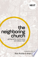 The Neighboring Church  : Getting Better at What Jesus Says Matters Most