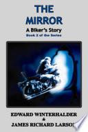 The Mirror  A Biker s Story
