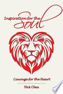 Inspiration for the Soul   Courage for the Heart