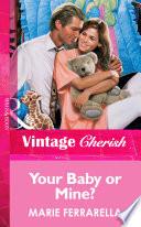 Your Baby or Mine   Mills   Boon Vintage Cherish