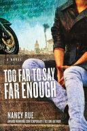 Too Far to Say Far Enough Book
