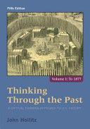 Thinking Through the Past  Volume I