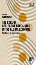 The Role of Collective Bargaining in the Global Economy Book