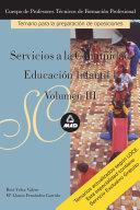 Servicios a la Comunidad. Cuerpo de Profesores Tecnicos de Formacion Profesional. Temario Educacion Infantil 1. Volumen Iii. E-book