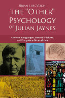 """The """"Other"""" Psychology of Julian Jaynes"""