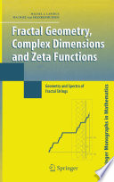 Fractal Geometry Complex Dimensions And Zeta Functions