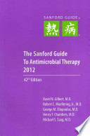 The Sanford Guide to Antimicrobial Therapy 2012