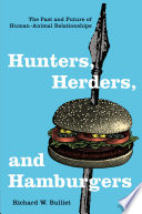 Hunters  Herders  and Hamburgers Book