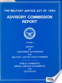 Survey of convening authorities and military justice practitioners ; Public comments, miscellaneous documents, and statistics