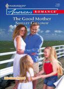 The Good Mother  Mills   Boon Love Inspired   Motherhood  Book 3