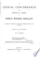 A Lexical Concordance To The Poetical Works Of Percy Bysshe Shelley Book PDF