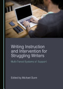Writing Instruction and Intervention for Struggling Writers