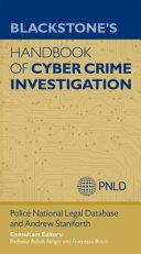 Blackstone s Handbook of Cyber Crime Investigation