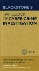 Blackstone s Handbook of Cyber Crime Investigation