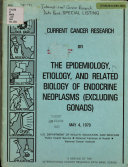 Current Cancer Research On The Epidemiology Etiology And Related Biology Of Endocrine Neoplasms Excluding Gonads  Book PDF