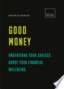 Good Money  Understand your choices  Boost your financial wellbeing  Book