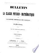 Bulletin de la Classe physico-mathématique de l'Académie impériale des sciences de St.-Pétersbourg
