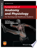 """""""Fundamentals of Anatomy and Physiology: For Nursing and Healthcare Students"""" by Ian Peate, Muralitharan Nair"""