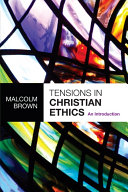 Tensions in Christian Ethics: An introduction