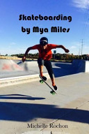 Skateboarding by Mya Miles