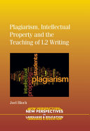 Plagiarism  Intellectual Property and the Teaching of L2 Writing