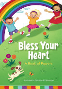 Bless Your Heart  A Book of Prayers