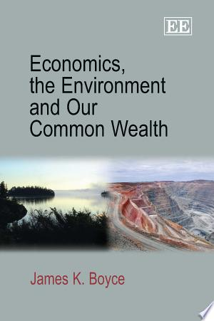 Economics%2C+the+Environment+and+Our+Common+WealthIf youre interested in the cutting-edge of the very best thinking on economics and the environment, its right here. Boyce has done a masterful job integrating issues of equity and ecological thinking into economics, and presenting deep and important ideas accessibly with the latest research to back them up. Not just recommended, but essential. Juliet Schor, Boston College, US and author of True Wealth: How and Why Millions of Americans are Creating a Time-rich, Ecologically-light, Small-scale, High-satisfaction Economy A colleague of mine puts it best: when thinking about the fundamentals of the economy and the environment, there is Pigou, Coase, and Boyce. Boyce adds to traditional economics the critical understanding that social power is a determinant of the extent and spatial scale of environmental degradation. In these essays, on subjects ranging from housing and credit markets to agriculture and globalization, Boyce mixes a data-driven picture of unequal environmental protection with a keen and useful discussion of the many forms of social power that can help right the scales. Eban Goodstein, Bard College, US This fascinating volume has at its heart a simple but powerful premise: that a clean and safe environment is not a commodity to be allocated on the basis of purchasing power, nor a privilege to be allocated through political power, but rather a basic human right. Building upon this premise, James K. Boyce explores the many ways in which economics can be refashioned into an instrument for advancing human well-being and environmental health. Comprising a decades worth of essays written since the publication of the authors pathbreaking book, The Political Economy of the Environment (2002), this volume discusses a number of diverse environmental issues through an economists lens. Topics covered include environmental justice, disaster response, globalization and the environment, industrial toxins and other pollutants, cap-and-dividend climate policies, and agricultural biodiversity. The first economics book to explore the idea that the environment belongs in equal measure to us all, this pioneering volume will hold great interest for students, professors and researchers of both economics and environmental studies.