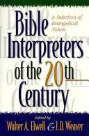 Bible Interpreters Of The Twentieth Century