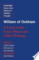 William of Ockham   A Letter to the Friars Minor  and Other Writings