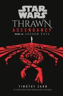Star Wars  Thrawn Ascendancy  Book III  Lesser Evil