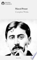 """""""Delphi Complete Works of Marcel Proust (Illustrated)"""" by Marcel Proust"""