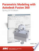 Parametric Modeling With Autodesk Fusion 360 Spring 2019 Edition