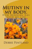 Mutiny in My Body