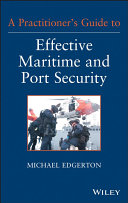 A Practitioner s Guide to Effective Maritime and Port Security