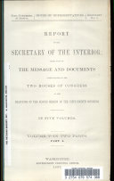 Report of the Secretary of the Interior Being Part of the Message and Documents Communicated to the Two Houses of Congress at the Beginning of the Second Session of the Fifty-fourth Congress...