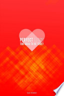 Perfect Love Too Good To Be True